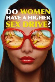 Do Women Have a Higher Sex Drive? (2018)