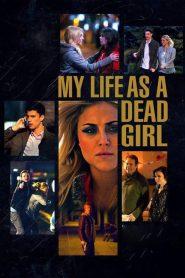 My Life as a Dead Girl (2015)