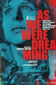 As We Were Dreaming (2015)