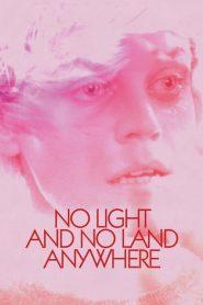 No Light and No Land Anywhere (2018)