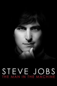 Steve Jobs: The Man in the Machine (2015)