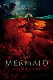 The Mermaid: Lake of the Dead (2018) Online Subtitrat in Romana HD Gratis