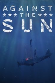 Against the Sun (2014) Online Subtitrat in Romana HD Gratis