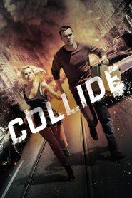 Collide (2016) Online Subtitrat in Romana HD Gratis