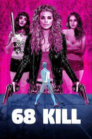68 Kill (2018)