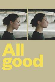 All Good (2018)