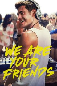 We Are Your Friends (2015) Online Subtitrat in Romana HD Gratis