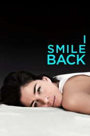 I Smile Back (2015) Online Subtitrat in Romana HD Gratis
