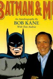 Batman and Me: A Devotion to Destiny, the Bob Kane Story (2008)