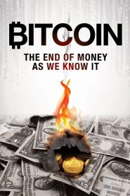 Bitcoin: The End of Money as We Know It (2015)