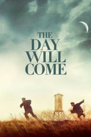 The Day Will Come (2016) Online Subtitrat in Romana HD Gratis