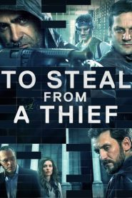 To Steal from a Thief (2016) Online Subtitrat in Romana HD Gratis