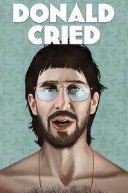 Donald Cried (2017)
