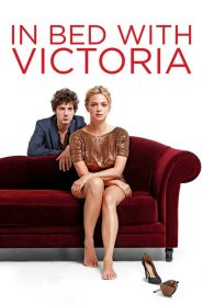In Bed with Victoria (2016) Online Subtitrat in Romana HD Gratis