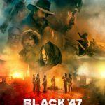 Black '47 (2018)
