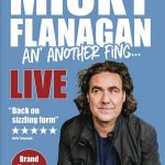 Micky Flanagan – An' Another Fing Live (2017)