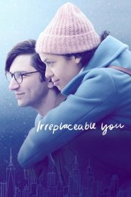 Irreplaceable You (2018) Online Subtitrat in Romana HD Gratis