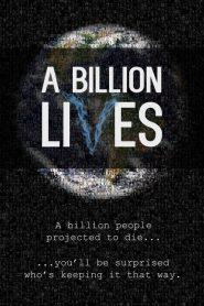 A Billion Lives (2016) Online Subtitrat in Romana HD Gratis