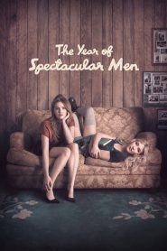 The Year of Spectacular Men (2018)
