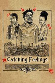 Catching Feelings (2017)
