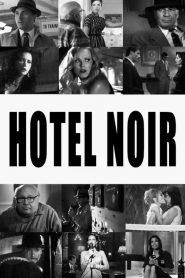 Hotel Noir (2012) Online Subtitrat in Romana HD Gratis