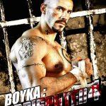 Boyka: Undisputed IV (2016)