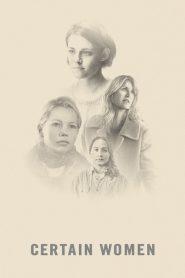 Certain Women (2016) Online Subtitrat in Romana HD Gratis