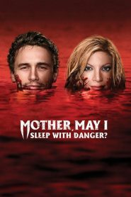 Mother, May I Sleep with Danger? (2016) Online Subtitrat in Romana HD Gratis