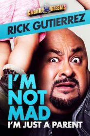 Gabriel Iglesias Presents Rick Gutierrez: I'm Not Mad, I'm Just a Parent (2014)