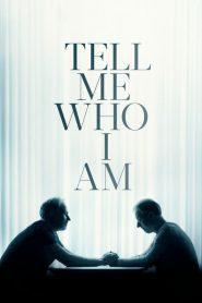 Tell Me Who I Am (2019) Online Subtitrat in Romana HD Gratis