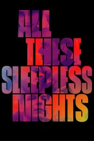 All These Sleepless Nights (2016)