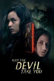 May the Devil Take You (2018)
