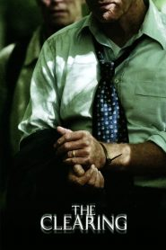 The Clearing (2004) Online Subtitrat in Romana HD Gratis