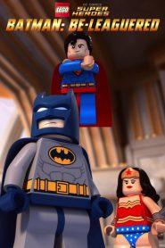 LEGO DC Comics Super Heroes: Batman: Be-Leaguered (2014)