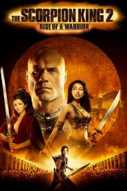 The Scorpion King 2: Rise of a Warrior (2008)