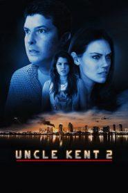 Uncle Kent 2 (2016)