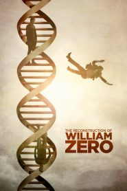 The Reconstruction of William Zero (2015)