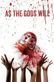 As the Gods Will (2014) Online Subtitrat in Romana HD Gratis