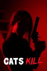 Cats Kill (2017)
