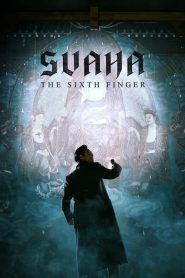 Svaha: The Sixth Finger (2019)