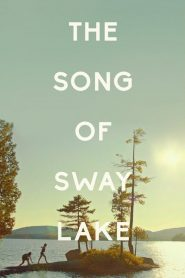 The Song of Sway Lake (2019)