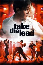 Take the Lead (2006) Online Subtitrat in Romana HD Gratis