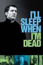 I'll Sleep When I'm Dead (2003) Online Subtitrat in Romana HD Gratis