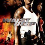 Waist Deep (2006)
