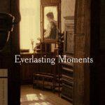 Everlasting Moments (2008)