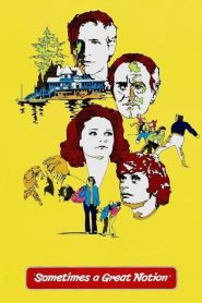 Sometimes a Great Notion (1971)