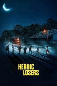 Heroic Losers (2019)