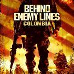 Behind Enemy Lines III: Colombia (2009)