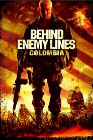 Behind Enemy Lines III: Colombia (2009)