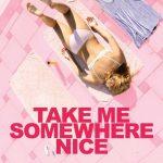 Take Me Somewhere Nice (2019)
